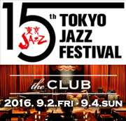 15th東京JAZZ the CLUB